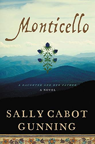 9780062320438: Monticello: A Daughter and Her Father; A Novel