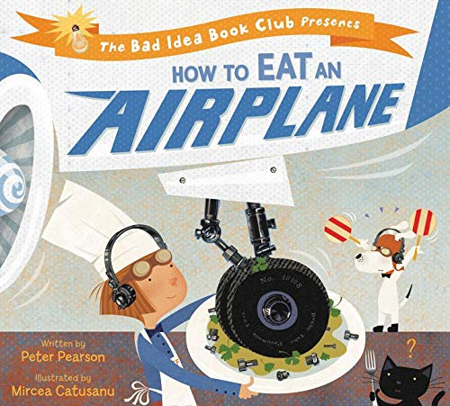 9780062320629: How to Eat an Airplane (Bad Idea Book Club)