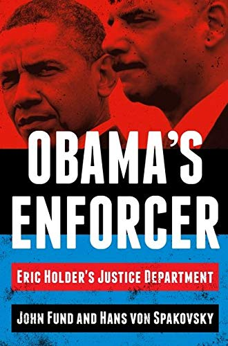 9780062320926: Obama's Enforcer: Eric Holder's Justice Department