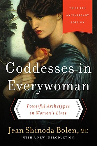 9780062321121: Goddesses in Everywoman: Thirtieth Anniversary Edition: Powerful Archetypes in Women's Lives