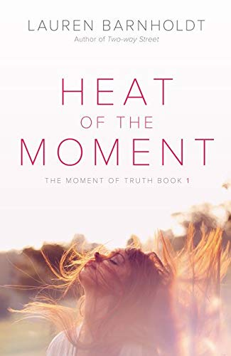 9780062321398: Heat of the Moment (Moment of Truth)