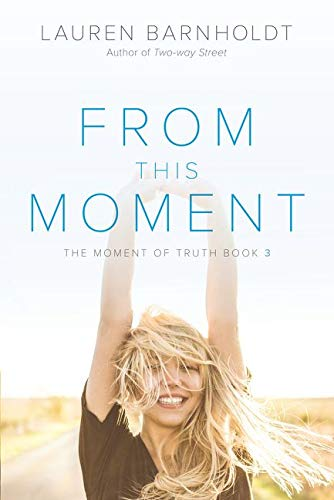9780062321435: From This Moment (Moment of Truth)