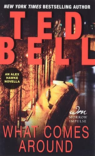 9780062322036: What Comes Around: An Alex Hawke Novella (Alex Hawke Novels)