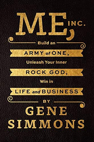 9780062322616: Me, Inc.: Build an Army of One, Unleash Your Inner Rock God, Win in Life and Business