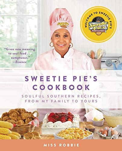 9780062322814: Sweetie Pie's Cookbook: Soulful Southern Recipes, from My Family to Yours