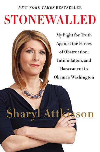 9780062322845: Stonewalled: My Fight for Truth Against the Forces of Obstruction, Intimidation, and Harassment in Obama's Washington.