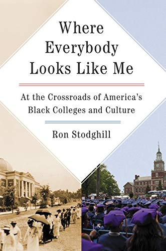 9780062323231: Where Everybody Looks Like Me: At the Crossroads of America's Black Colleges and Culture