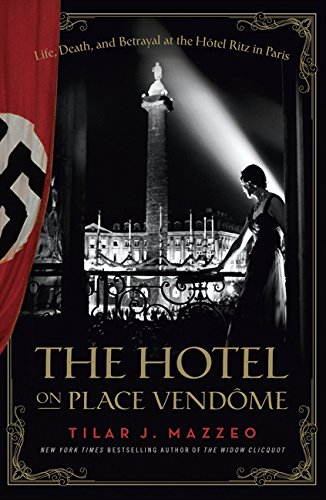 9780062323347: The Hotel on Place Vendome: Life, Death, and Betrayal at the Hotel Ritz in Paris