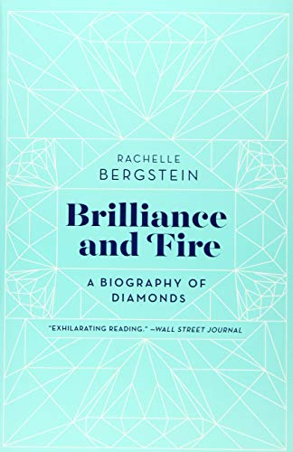 9780062323781: Brilliance and Fire: A Biography of Diamonds