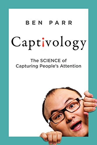 9780062324191: Captivology: The Science of Capturing People's Attention