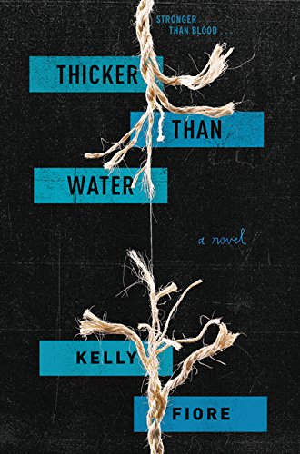 Thicker Than Water: Fiore, Kelly