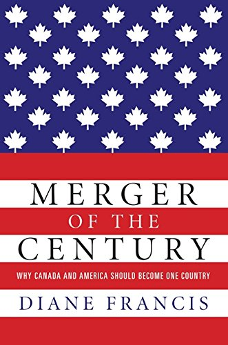 9780062325013: Merger of the Century: Why Canada and America Should Become One Country