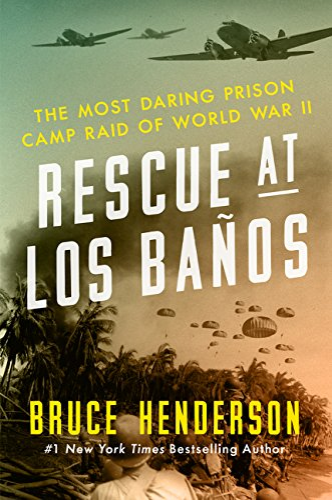 9780062325068: Rescue at Los Ba�os: The Most Daring Prison Camp Raid of World War II