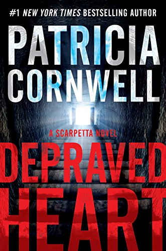 9780062325402: Depraved Heart: A Scarpetta Novel (Kay Scarpetta)