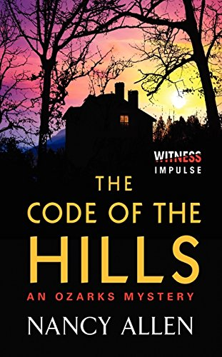 9780062325952: The Code of the Hills: An Ozarks Mystery