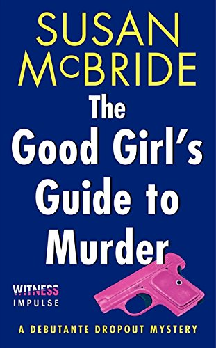 9780062326027: The Good Girl's Guide to Murder: A Debutante Dropout Mystery (Debutante Dropout Mysteries)