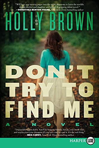 9780062326461: Don't Try To Find Me: A Novel
