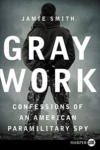 9780062326478: Gray Work LP: Confessions of an American Paramilitary Spy