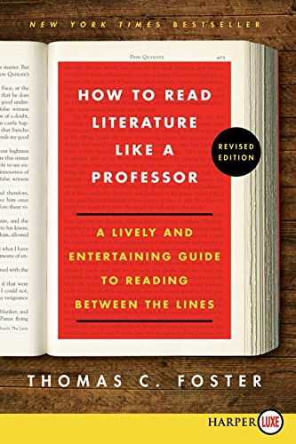 9780062326522: How to Read Literature Like a Professor: A Lively and Entertaining Guide to Reading Between the Lines