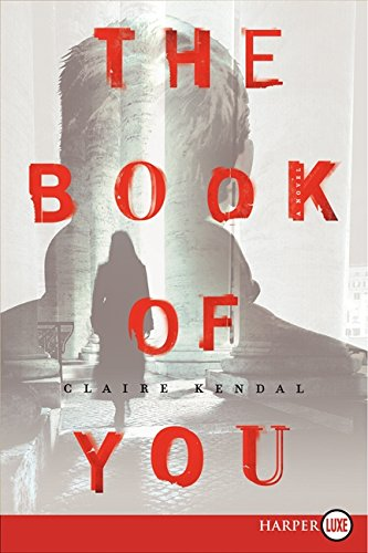 9780062326669: The Book of You LP: A Novel