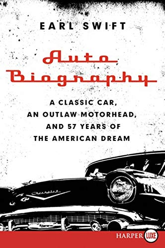 9780062326959: Auto Biography LP: A Classic Car, an Outlaw Motorhead, and 57 Years of the American Dream