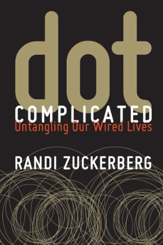 9780062327109: Dot Complicated: Untangling Our Wired Lives