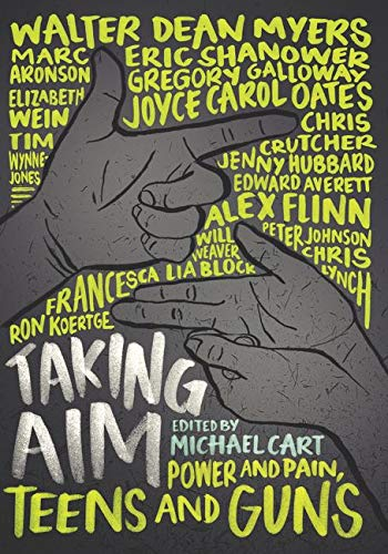 Taking Aim: Power and Pain, Teens and: Cart, Michael; Aronson,