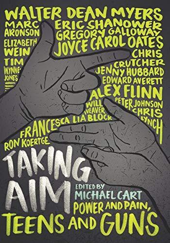9780062327369: Taking Aim: Power and Pain, Teens and Guns
