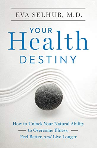 9780062327796: Your Health Destiny: How to Unlock Your Natural Ability to Overcome Illness, Feel Better, and Live Longer