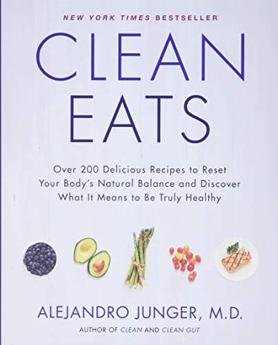 9780062327819: Clean Eats: Over 200 Delicious Recipes to Reset Your Body's Natural Balance and Discover What It Means to Be Truly Healthy