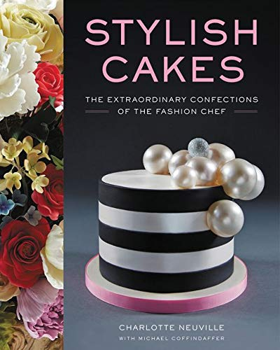 9780062328120: Stylish Cakes: The Extraordinary Confections of The Fashion Chef