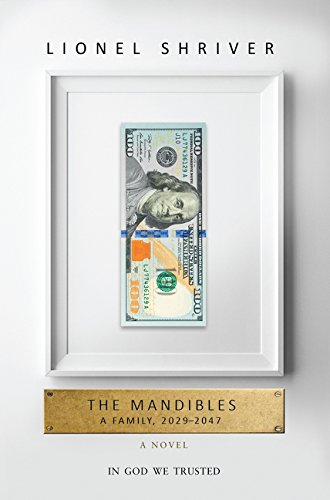 9780062328243: The Mandibles: A Family, 2029-2047