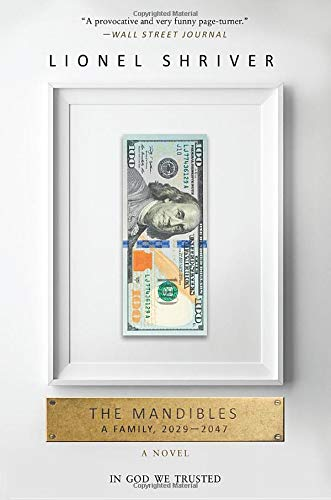 9780062328281: The Mandibles: A Family, 2029-2047