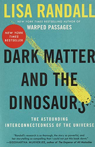 9780062328502: Dark Matter and the Dinosaurs: The Astounding Interconnectedness of the Universe