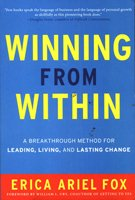 9780062328816: Winning From Within: A Breakthough Method For Leading, Living, And Lasting Change