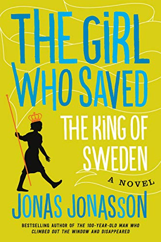 9780062329141: The Girl Who Saved the King of Sweden: A Novel