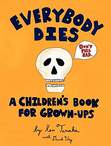 9780062329646: Everybody Dies: A Children's Book for Grown-Ups