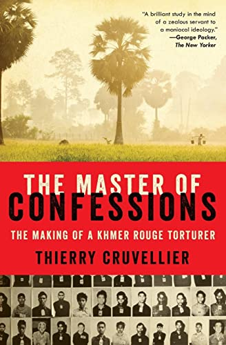 9780062329691: The Master of Confessions: The Making of a Khmer Rouge Torturer