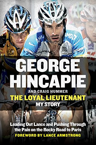 9780062330918: The Loyal Lieutenant: Leading Out Lance and Pushing Through the Pain on the Rocky Road to Paris