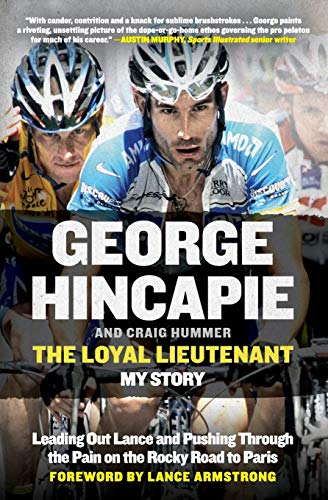 9780062330925: The Loyal Lieutenant: Leading Out Lance and Pushing Through the Pain on the Rocky Road to Paris