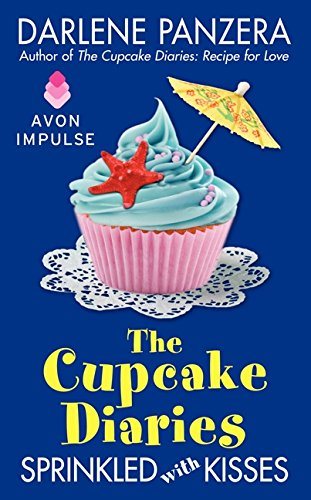 The Cupcake Diaries: Sprinkled with Kisses: Panzera, Darlene