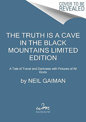 9780062332103: The Truth Is a Cave in the Black Mountains Limited Edition: A Tale of Travel and Darkness with Pictures of All Kinds
