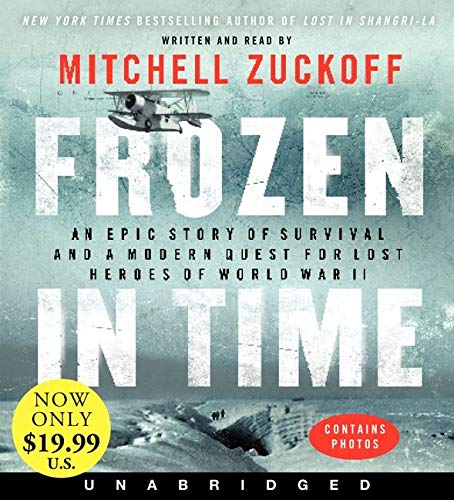 9780062333230: Frozen in Time Low Price CD: An Epic Story of Survival and a Modern Quest for Lost Heroes of World War II
