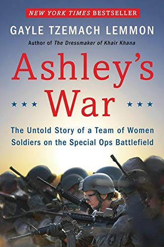 9780062333810: Ashley's War: The Untold Story of a Team of Women Soldiers on the Special Ops Battlefield