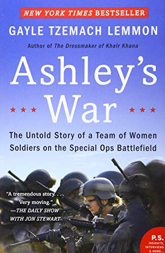 9780062333827: Ashley's War: The Untold Story of a Team of Women Soldiers on the Special Ops Battlefield