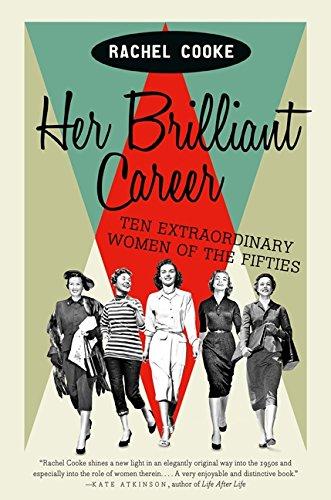 9780062333865: Her Brilliant Career: Ten Extraordinary Women of the Fifties