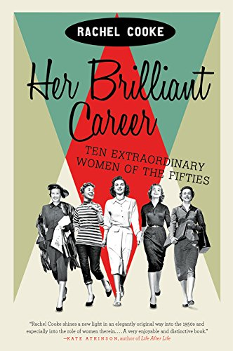 9780062333872: Her Brilliant Career: Ten Extraordinary Women of the Fifties