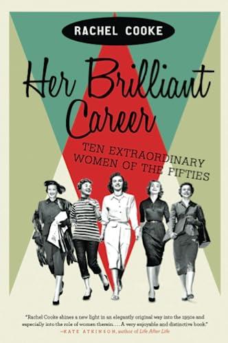 9780062333872: Her Brilliant Career: Ten Extraordinary Women of the Fifties
