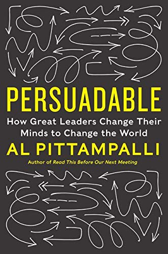9780062333896: Persuadable: How Great Leaders Change Their Minds to Change the World