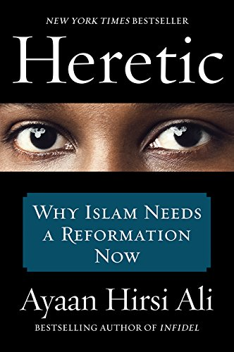 9780062333940: HERETIC: Why Islam Needs a Reformation Now